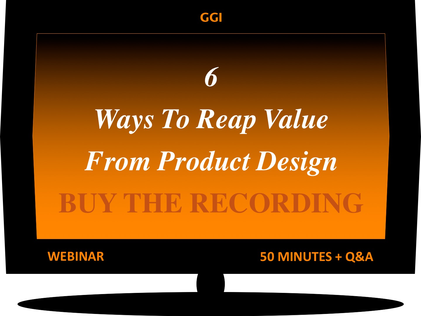 6 Ways To Reap Value From Product Design